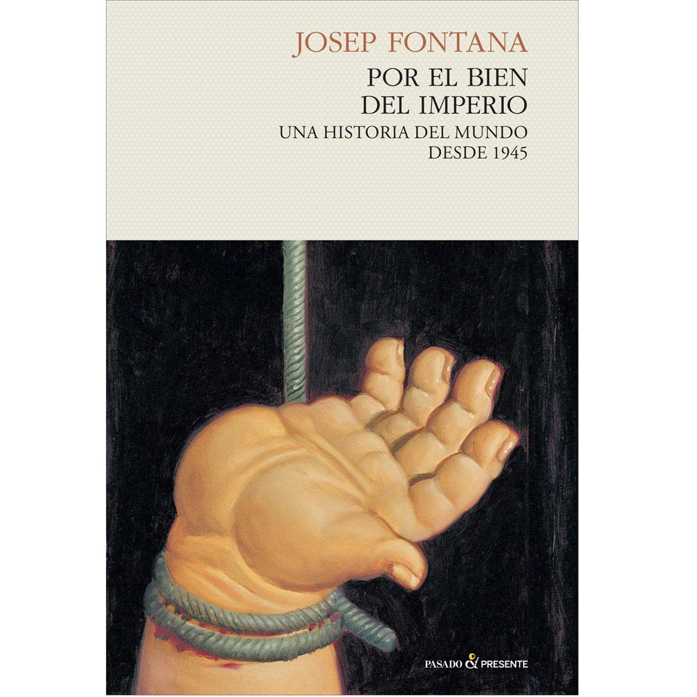 Josep Fontana_ Por el bien del Imperio
