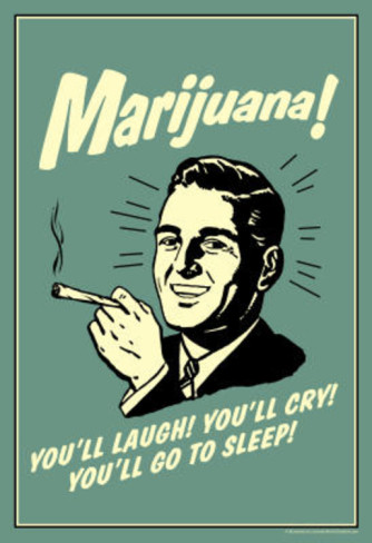 marijuana-you-ll-laugh-cry-go-to-sleep-funny-retro-poster