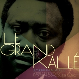 Le Grand Kalle- His Life His Music