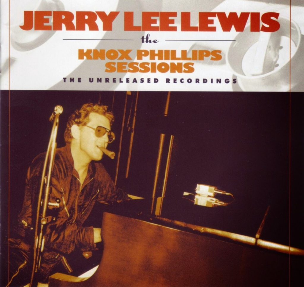 Jerry Lee Lewis - Knox Sessions A