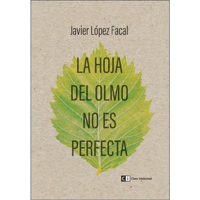 la hoja del olmo no es perfecta_Javier López Facal
